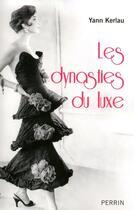 Couverture du livre « Les dynasties du luxe » de Yann Kerlau aux éditions Perrin