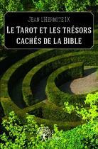 Couverture du livre « Le tarot et les trésors cachés de la bible » de Jean L'Hermite Ix aux éditions Edilivre-aparis