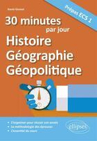 Couverture du livre « 20 minutes par jour ; histoire, géographie, géopolitique ; prépas ECS 1 » de David Glomot aux éditions Ellipses Marketing