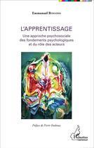 Couverture du livre « L'apprentissage une approche psychosociale des fondements psychologiques et du rôle des acteurs » de Emmanuel Bingono aux éditions L'harmattan
