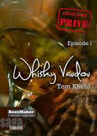Couverture du livre « Amarachi, privé t.1 ; whisky vaudou » de Tom Khefif aux éditions Booxmaker