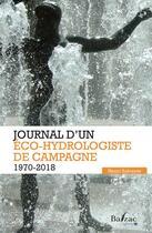 Couverture du livre « Journal d'un éco-hydrologiste de campagne (1970-2018) » de Henri Salvayre aux éditions Balzac