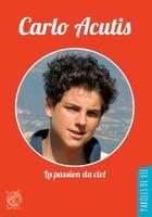 Couverture du livre « Carlo Acutis ; la passion du ciel » de Jean-Luc Moens aux éditions Livre Ouvert