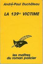 Couverture du livre « La 139eme victime » de Duchateau aux éditions Editions Du Masque