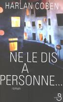 Couverture du livre « Ne Le Dis A Personne » de Harlan Coben aux éditions Belfond