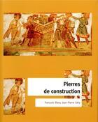 Couverture du livre « Pierres de construction ; de la carrière au bâtiment » de Jean-Pierre Gely et Francois Blary aux éditions Cths Edition