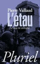 Couverture du livre « L'étau ; le siège de Leningrad » de Pierre Vallaud aux éditions Pluriel