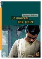 Couverture du livre « Je mourrai pas gibier » de Guillaume Gueraud aux éditions Rouergue