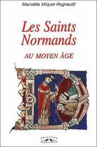 Couverture du livre « Les saints normands au moyen âge » de Manoelle Miquel-Regnauld aux éditions Charles Corlet
