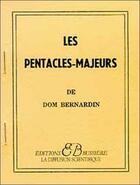 Couverture du livre « Les pentacles majeurs » de Dom Bernardin aux éditions Bussiere