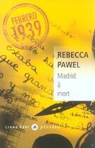 Couverture du livre « Madrid a mort » de Rebecca Pawel aux éditions Liana Levi