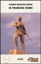 Couverture du livre « La première dame » de Florent Eustache Hessou aux éditions Ndze