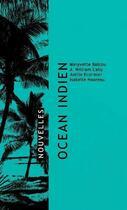 Couverture du livre « Océan Indien » de Maryvette Balcou et Joelle Ecormier et Isabelle Hoarau et William Cally aux éditions Reflets D'ailleurs