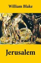Couverture du livre « Jerusalem (Illuminated Manuscript with the Original Illustrations of William Blake) » de William Blake aux éditions E-artnow