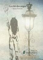 Couverture du livre « La Cite Des Anges » de Damien Desbordes aux éditions Stellamaris