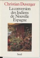 Couverture du livre « Conversion Des Indiens De Nouvelle Espagne. Avec Les