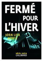 Couverture du livre « Fermé pour l'hiver » de Jorn Lier Horst aux éditions Gallimard