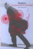 Couverture du livre « Sartre (un penseur pour le XXIe siècle) » de Annie Cohen-Solal aux éditions Gallimard