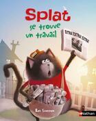 Couverture du livre « Splat se trouve un travail » de Rob Scotton aux éditions Nathan