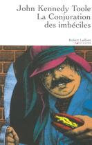 Couverture du livre « La conjuration des imbéciles » de John Kennedy Toole aux éditions Robert Laffont