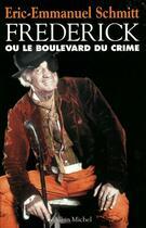 Couverture du livre « Frederik ou le boulevard du crime » de Schmitt Eric-Emmanue aux éditions Albin Michel