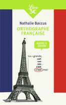 Couverture du livre « Orthographe francaise (ne) » de Nathalie Baccus aux éditions J'ai Lu