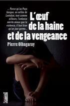 Couverture du livre « L'oeuf de la haine et de la vengeance » de Pierre Olhagaray aux éditions Cairn