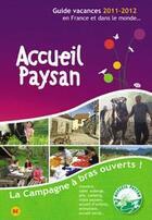 Couverture du livre « Accueil paysan ; guide vacances 2011/2012 » de Collectif aux éditions Jean Pierre Huguet