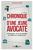 Couverture du livre « Chronique d'une jeune avocate ; comment je suis passée du rêve à la réalité (2e édition) » de Amandine Sarfati aux éditions Enrick B.