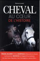 Couverture du livre « Cheval ; au coeur de l'histoire » de Dorica Lucaci aux éditions L'opportun
