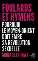 Couverture du livre « Foulard et hymen ; pourquoi le Moyen-orient doit faire sa révolution sexuelle » de Mona Eltahawy aux éditions Belfond