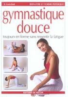 Couverture du livre « Gymnastique Douce (La) » de Cavicchioli aux éditions De Vecchi