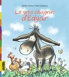 Couverture du livre « Le gros chagrin d'Edgar » de Xavier Gorce et Yves Calarnou aux éditions Bayard Jeunesse
