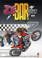 Couverture du livre « Joe bar team t.7 » de 'Fane et Bar2 et Henri Jenfevre et Patrice Perna aux éditions Vents D'ouest