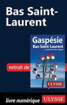 Couverture du livre « Bas Saint-Laurent » de Collectif Ulysse aux éditions Ulysse