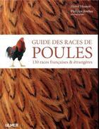 Couverture du livre « Guide des races de poules ; 130 races françaises et étrangères » de Philippe Rocher et Herve Husson aux éditions Eugen Ulmer