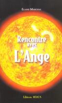 Couverture du livre « Rencontre avec l'ange » de Eliane Marchal aux éditions Helios