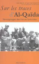 Couverture du livre « Sur Les Traces D'Al-Qaida ; Temoignages Des Forces Speciales » de Adam R. et Alan H. aux éditions Alban