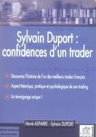 Couverture du livre « Sylvain duport : confidences d'un trader » de Herve Asparre et Sylvain Duport aux éditions Edouard Valys