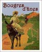 Couverture du livre « Bougres d'ânes » de Gerard Chappez aux éditions Vieux Crayon