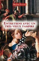Couverture du livre « Entretiens avec un très vieux vampire » de Roger Facon aux éditions Engelaere