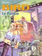Couverture du livre « Bird t.2 ; le masque » de Juan Bobillo et Carlos Trillo aux éditions Erko