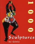 Couverture du livre « 1000 sculptures de génie » de Collectif aux éditions Parkstone International