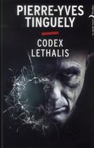 Couverture du livre « Codex lethalis » de Pierre-Yves Tinguely aux éditions Black Moon