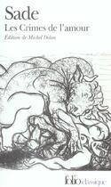 Couverture du livre « Les crimes de l'amour nouvelles heroiques et tragiques - (precedees d'une) idee sur les romans » de Sade D A F D. aux éditions Gallimard