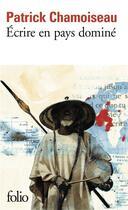 Couverture du livre « Écrire en pays dominé » de Patrick Chamoiseau aux éditions Gallimard