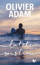 Couverture du livre « La tête sous l'eau » de Olivier Adam aux éditions R-jeunes Adultes