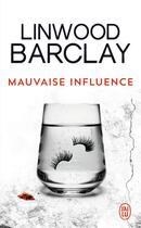 Couverture du livre « Mauvaise influence » de Linwood Barclay aux éditions J'ai Lu