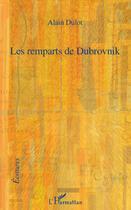 Couverture du livre « Les remparts de Dubrovnik » de Alain Dulot aux éditions L'harmattan