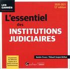 Couverture du livre « L'essentiel des institutions judiciaires (édition 2020/2021) » de Natalie Fricero et Thibault Goujon-Bethan aux éditions Gualino